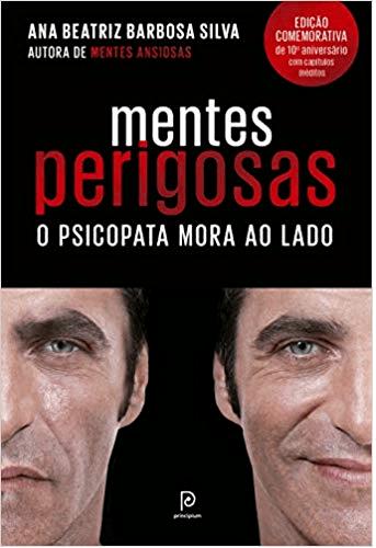 MENTES PERIGOSAS: O PSICOPATA MORA AO LADO (EDIÇÃO COMEMORATIVA DE 10º ANIVERSÁRIO)