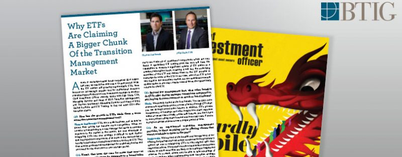 Why ETFs  Are Claiming  A Bigger Chunk Of the ­Transition ­Management Market
