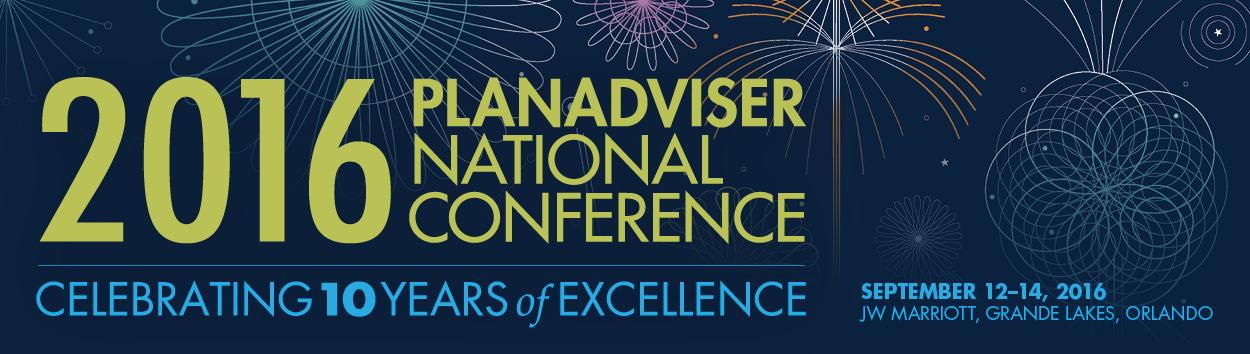 2016 PLANADVISER National Conference   PLANADVISER