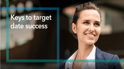 Keys to our target date success  – Capital Group & American Funds