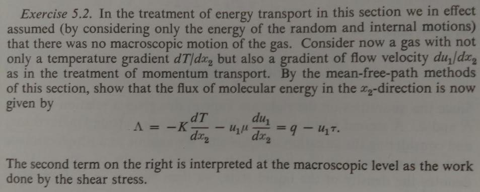 Exercise 5.2. In the treatment of energy transport in this section we in effect assumed (by considering only the energy