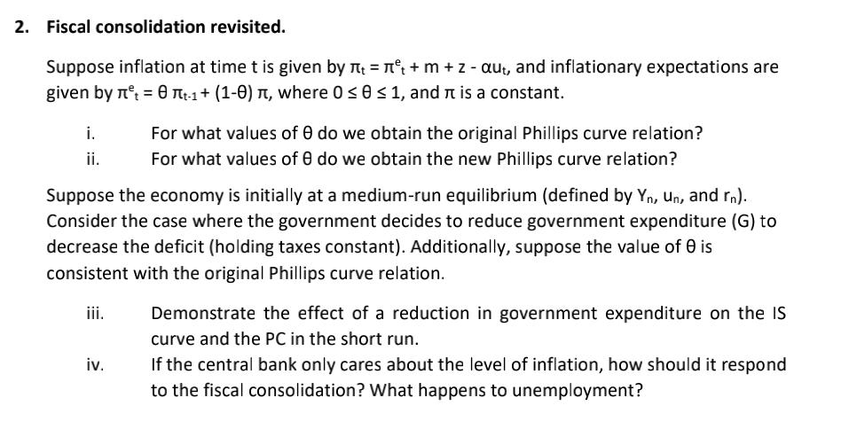 2. Fiscal consolidation revisited. Suppose inflation at time t is given by At = 1° + m + 2 - aut, and inflationary expectatio