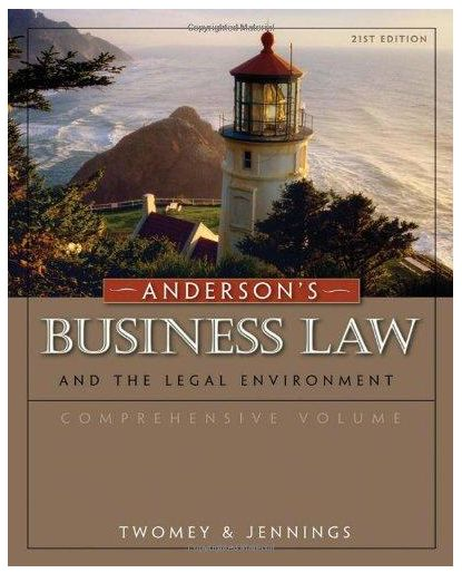 Andersons Business Law and the Legal Environment