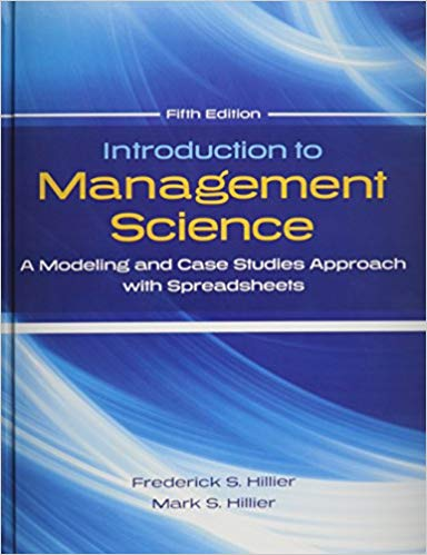 Introduction to Management Science A Modeling and Cases Studies Approach with Spreadsheets