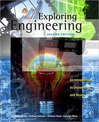 Exploring Engineering An Introduction to Engineering and Design