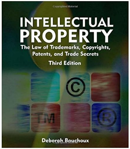 Intellectual Property- The Law of Trademarks, Copyrights, Patents, and Trade Secrets