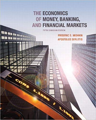 The Economics of Money Banking and Financial Markets