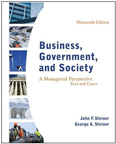 Business, Government, and Society A Managerial Perspective, Text and Cases