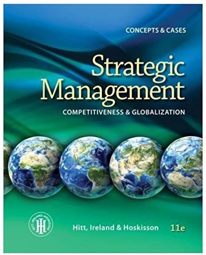 Strategic Management Competitiveness and Globalization, Concepts and Cases
