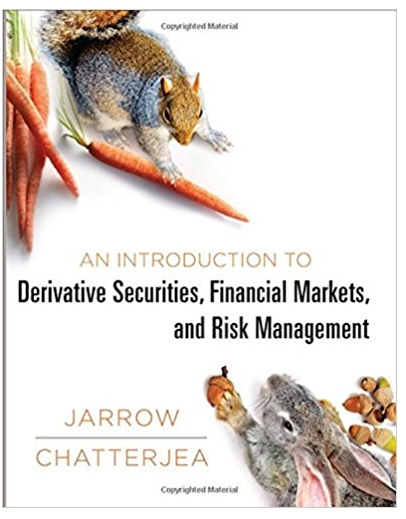 An Introduction to Derivative Securities Financial Markets and Risk Management