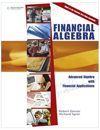Financial Algebra advanced algebra with financial applications