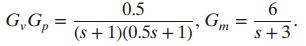 Gm 0.5 |G,G, : s+3* (s + 1)(0.5s +1)'