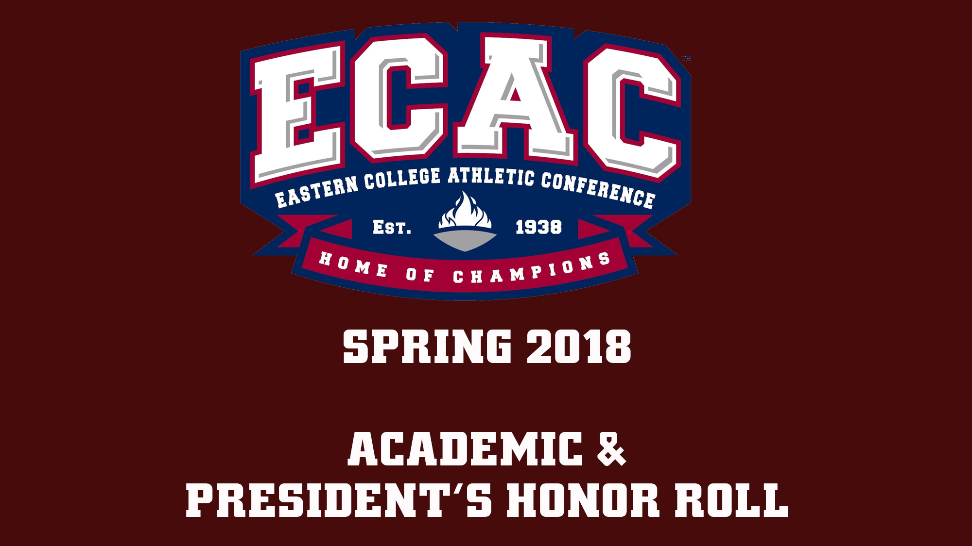 ecac announces academic president s honor rolls for 2018 spring