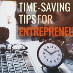 Time-Saving Tips for Entrepreneurs
