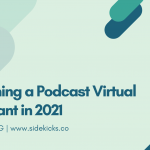 Becoming a Podcast Virtual Assistant in 2021
