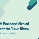 Hiring A Podcast Virtual Assistant for Your Show