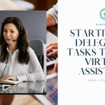 Starting & Delegating Tasks To Your Virtual Assistant
