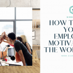 How to Keep Your Employees Motivated in the Workplace
