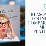5 Reasons Why You Need to Compare Social Media Platforms