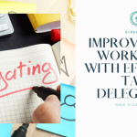 Improve your Workplace with Effective Task Delegation