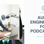 Audio Engineering for Podcasters