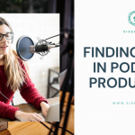 Finding Work in Podcast Production