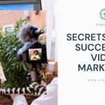Five Secrets Behind Successful Video Marketing