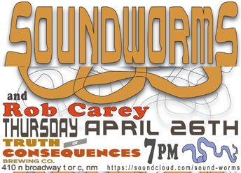 Soundworm with Rob Carey of the Headlocks at Truth or Consequences Brewing Co