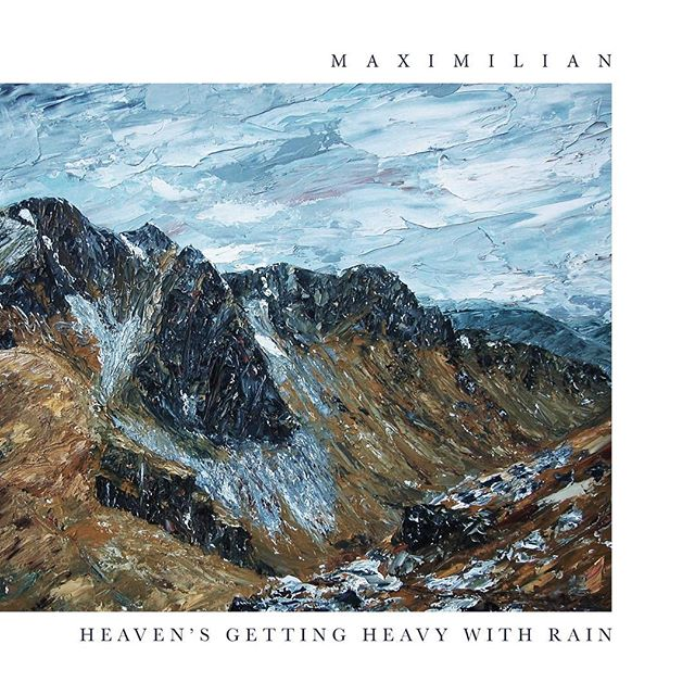 Maximilian Ford Heavens Getting Heavey with Rain.jpg