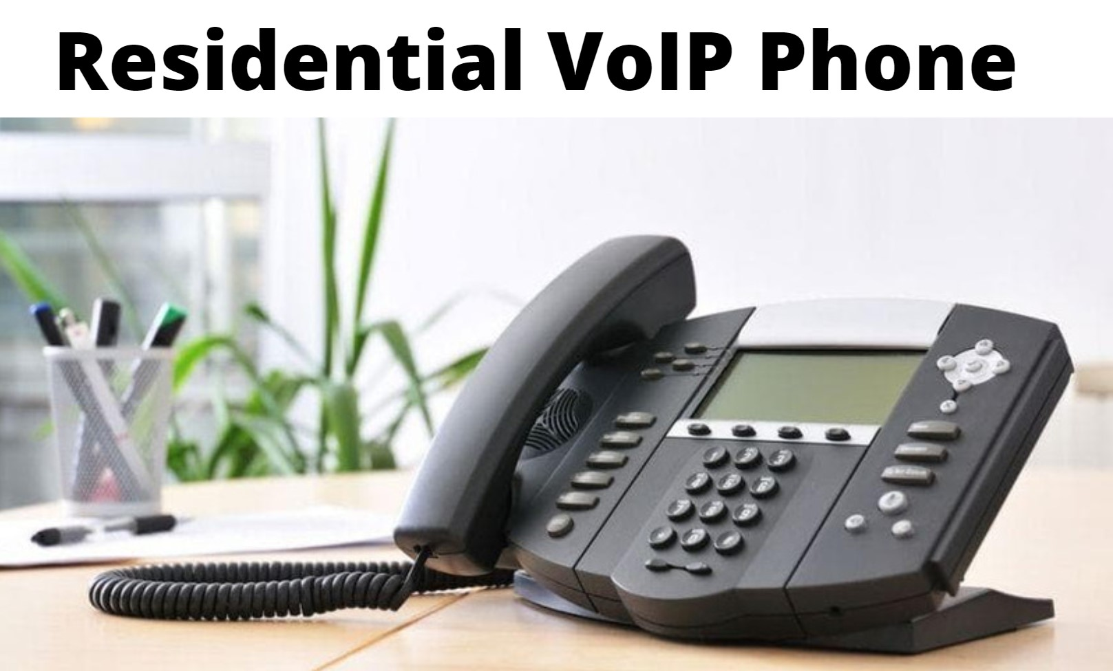Residential-VoIP-Phone-System.jpg