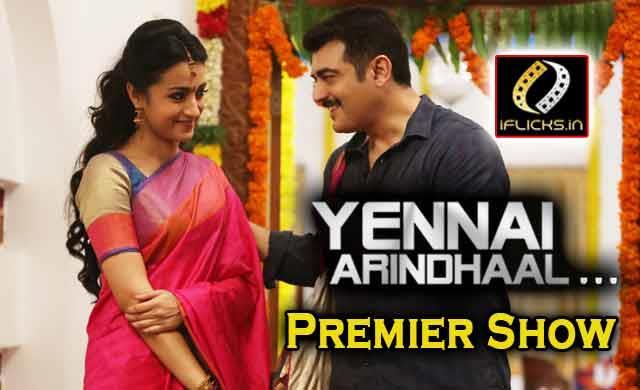 IFlicks in Yennai Arindhaal Premier Show