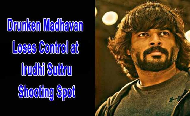Drunken Madhavan  Loses Control at  Irudhi Suttru