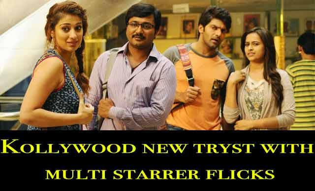 Kollywood new tryst with multi starrer flicks