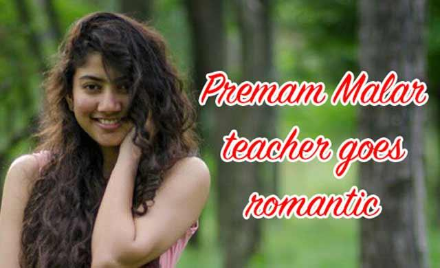 Premam Malar teacher goes romantic