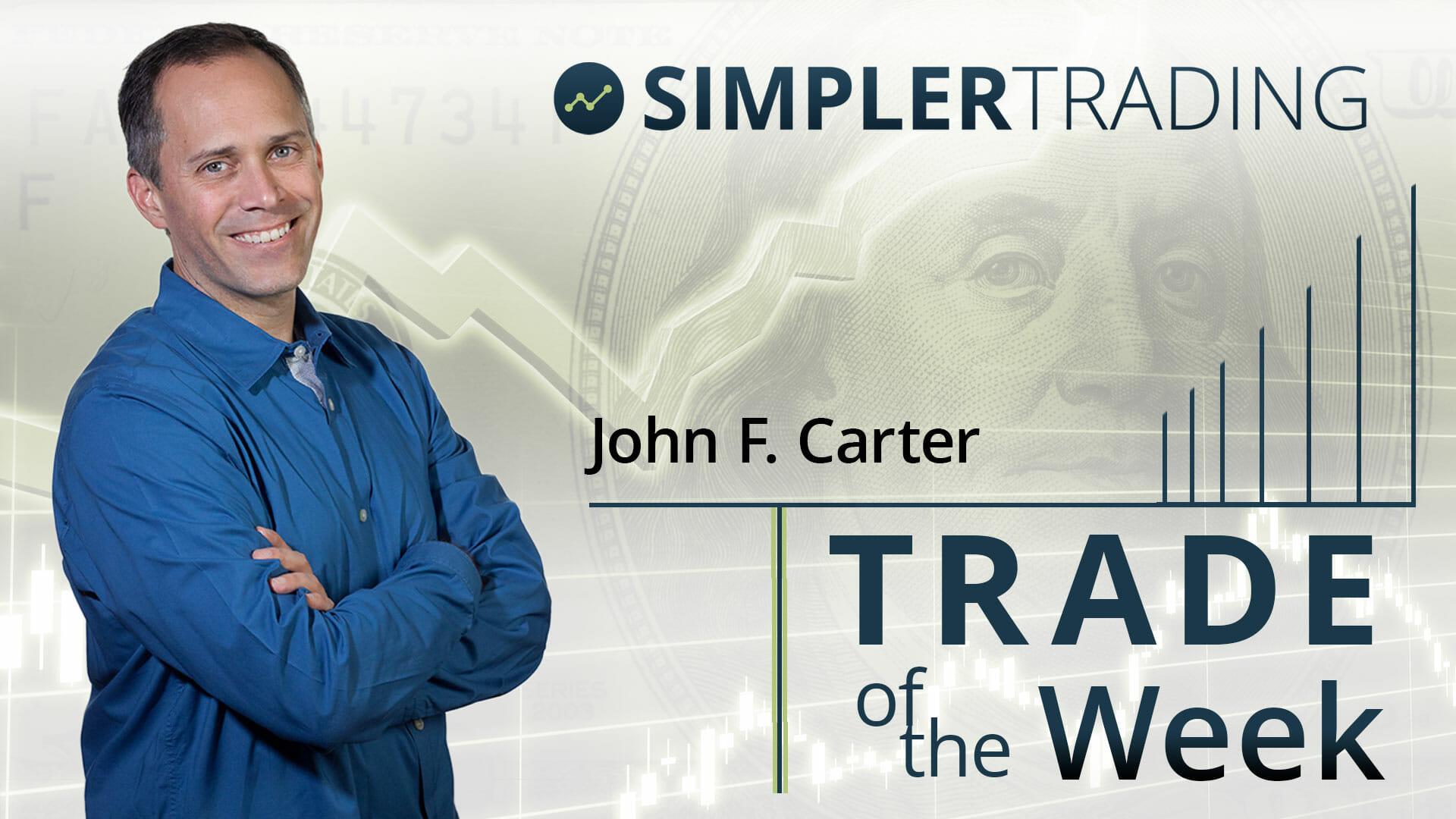 Trade of the Week John F. Carter