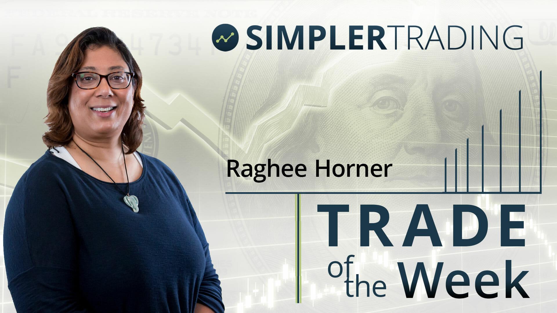 Trade of the Week Raghee Horner