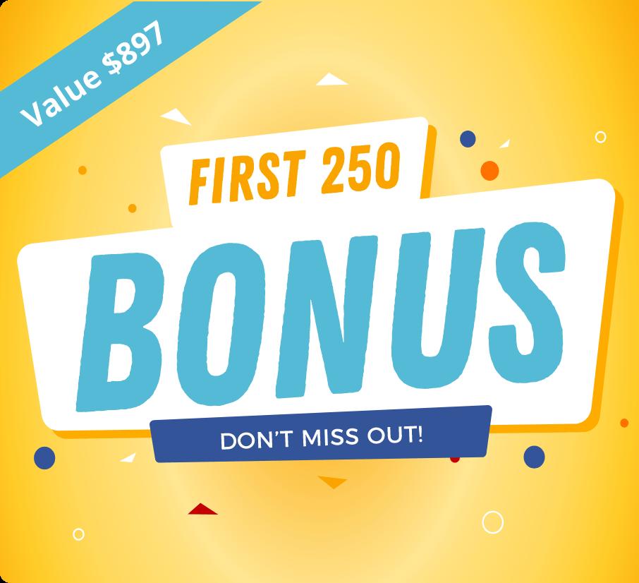 First 250 Bonus