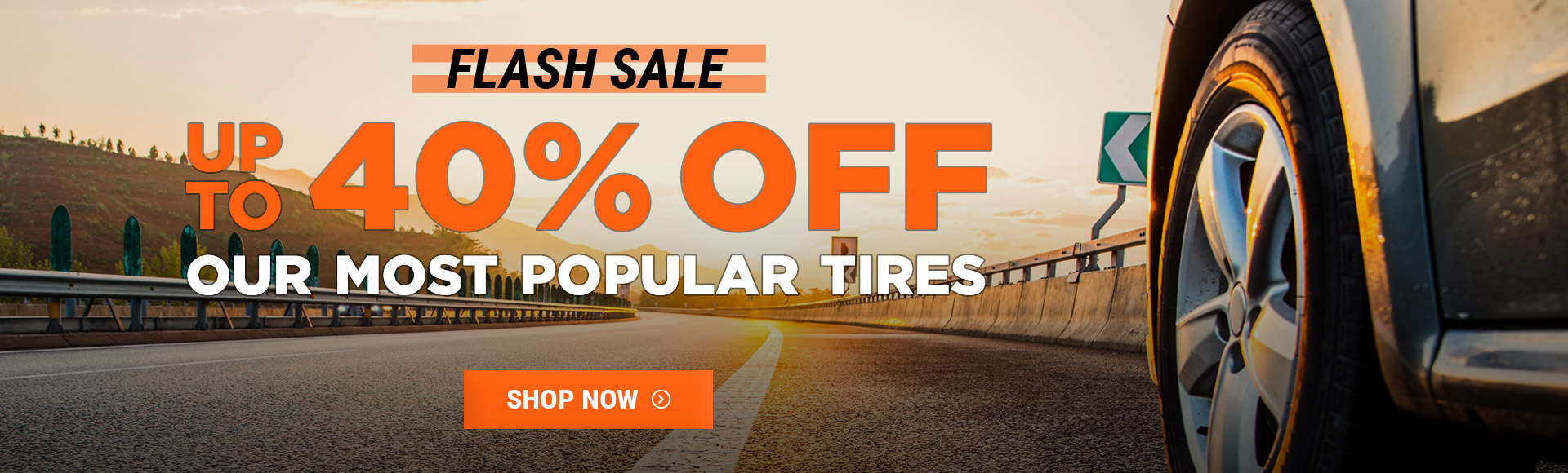 Flash Sale - up to 40% off our most popular tires
