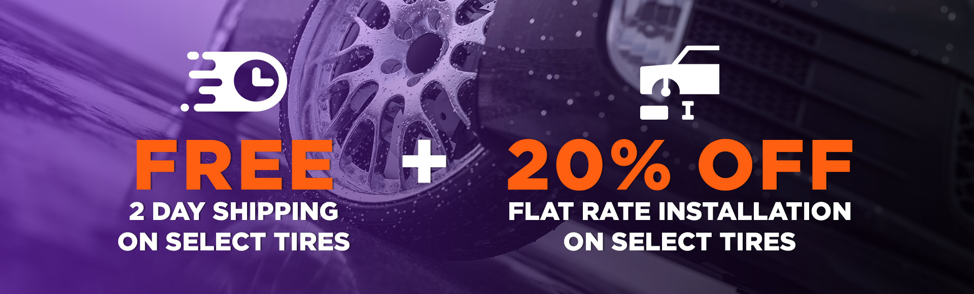 Free 2 Day Shipping Plus 20% Off Flat Rate Installation on Select Tires