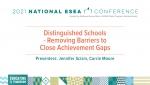 Distinguished Schools - Removing Barriers to Close Achievement Gaps