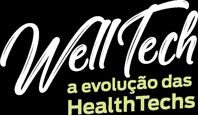 WellTech a evolução das HealthTechs