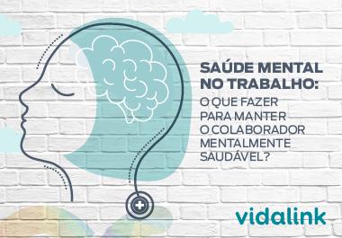 [E-BOOK] Saúde mental no trabalho: o que fazer para manter o colaborador mentalmente saudável?