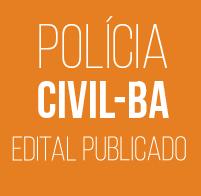 Curso para Concurso Polícia Civil-BA - Edital Publicado