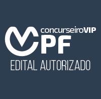 concurseiro-vip-concurso-policia-federal-edital-autorizado-2018