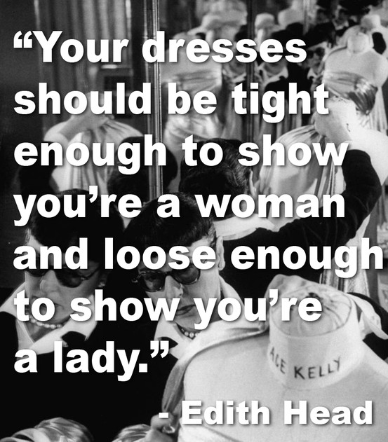 Show you are a woman - Edith Head