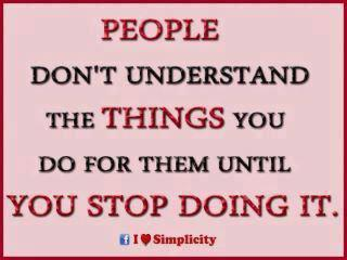 People don't understand what you do for them