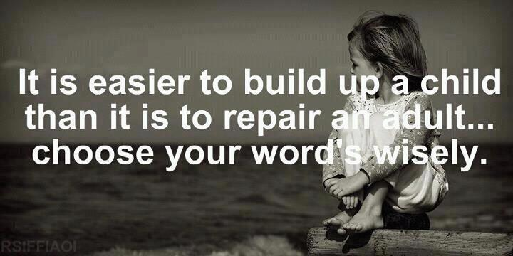It is easier to build up a child