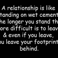 A relationship is like standing on wet cement