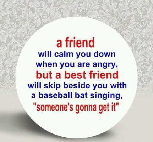 Quote Pictures A Friend Will Calm You Down When You Are Angry