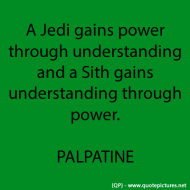A jedi gains power through understanding
